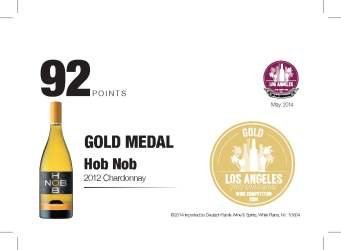 Hob Nob   2012 Chardonnay   92 Points   Los Angeles International Wine Competition   Shelf Talker