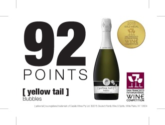 [ yellow tail ]® bubbles   Bubbles   2015 San Francisco International Wine Competition   92 Points Gold Medal   Shelf Talker