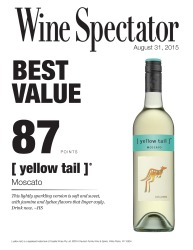 [ yellow tail ]    Moscato   88 Points   Best Value   Wine Enthusiast   August 31 2015   Review