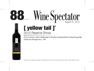 [ yellow tail ]® Reserve   2013 Reserve Shiraz   87 Points   Wine Enthusiast   August 31 2015   Shelf Talker